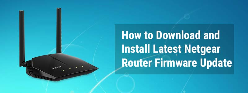 how-to-download-and-install-latest-netgear-router-firmware-update