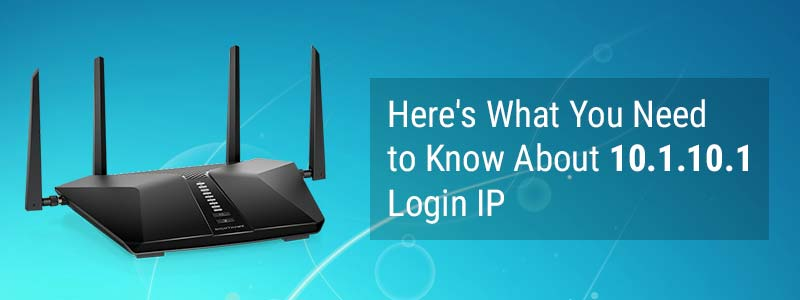 Here's What You Need To Know About 10.1.10.1 Login IP