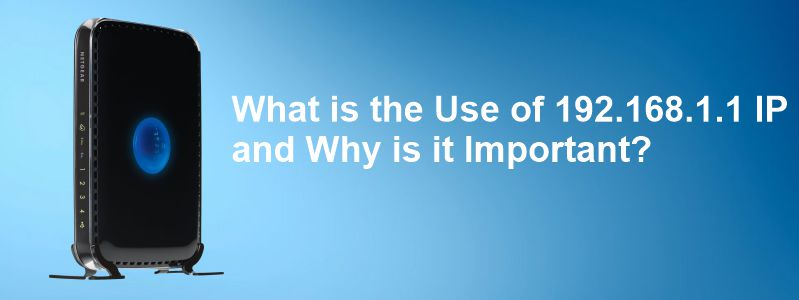 what-is-the-use-of-192-168-1-1