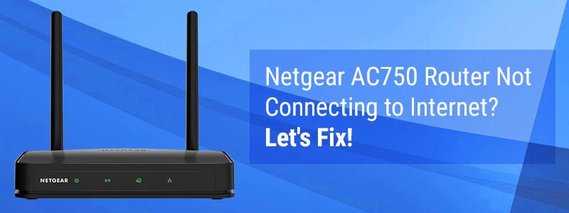 Netgear AC750 Router Not Connecting to Internet? Let's Fix!